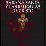 El fraude de la sábana santa y las reliquias de Cristo – Juan Eslava Galán
