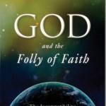 Dios y la Locura de la Fe: La incompatibilidad entre Ciencia y Religión–Victor J. Stenger