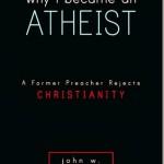 Por qué me volví ateo: un ex predicador que rechaza el cristianismo – John W. Loftus