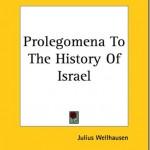 Prolegomenos a la historia de Israel – Julius Wellhausen