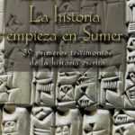 La historia empieza en Sumer – Samuel Noah Kramer